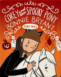 Pony Tails #9: Corey and the Spooky Pony