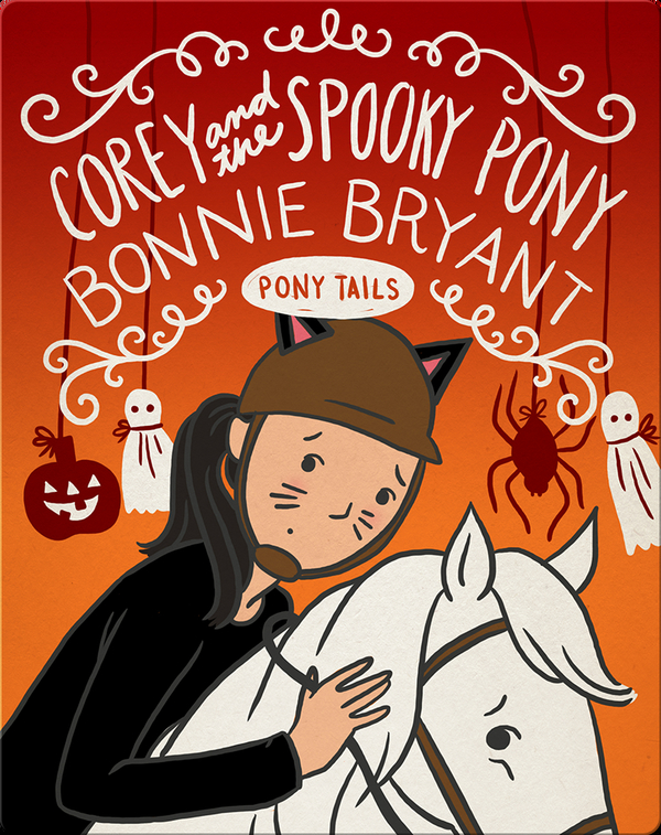 Pony Tails #9: Corey and the Spooky Pony