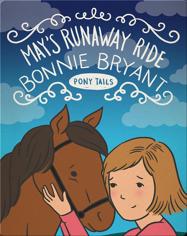 Pony Tails #14: May's Runaway Ride