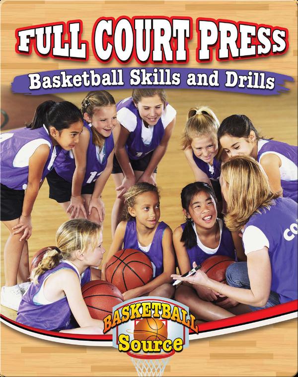 Full Court Press: Basketball Skills and Drills