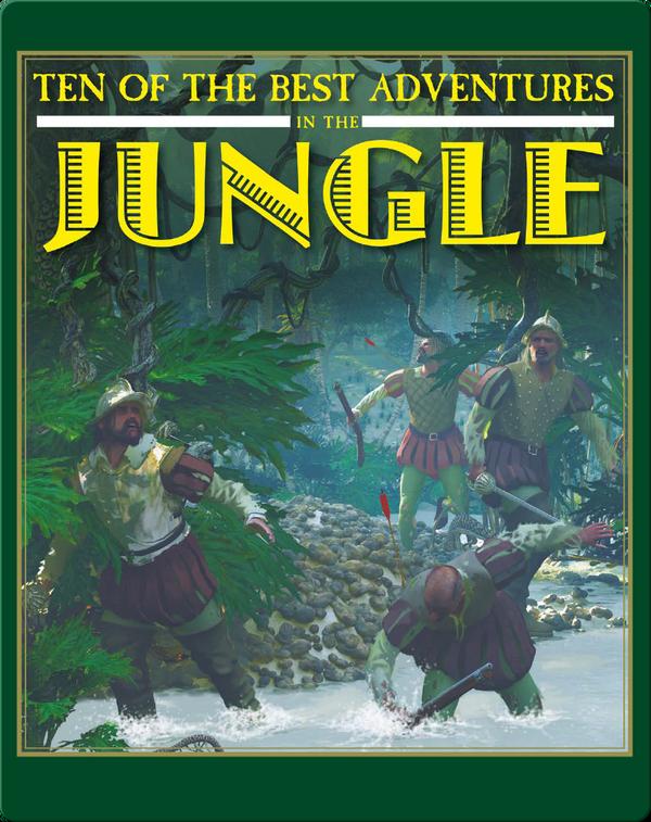Ten of the Best Adventures in the Jungle