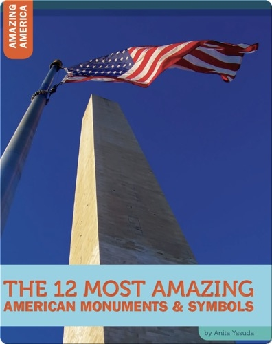 The 12 Most Amazing American Monuments and Symbols