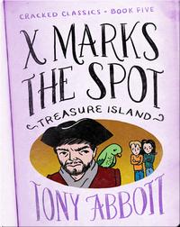 Cracked Classics #5: X Marks the Spot