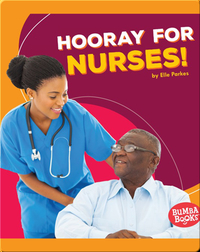 Hooray for Nurses!