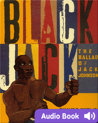 Black Jack: The Ballad of Jack Johnson