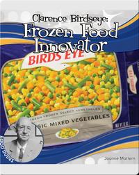 Clarence Birdseye: Frozen Food Innovator