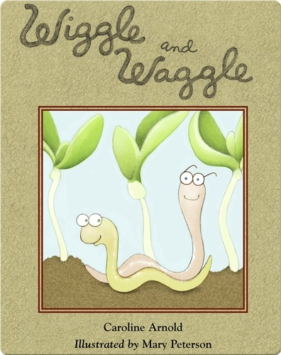 Wiggle and Waggle