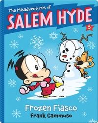 The Misadventures of Salem Hyde #5: Frozen Fiasco
