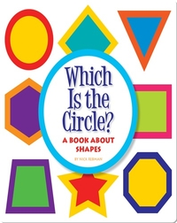Which Is the Circle?: A Book about Shapes