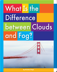 What Is the Difference between Clouds and Fog?