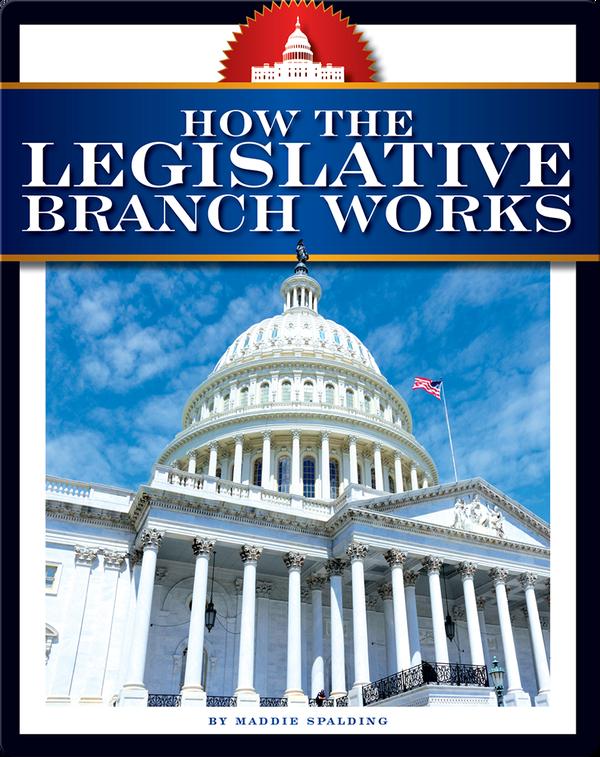 How the Legislative Branch Works