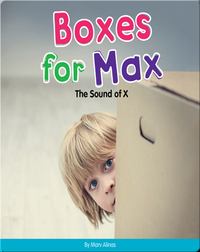 Boxes for Max: The Sound of X