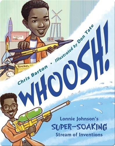 Whoosh! Lonnie Johnson's Super-Soaking Stream of Inventions