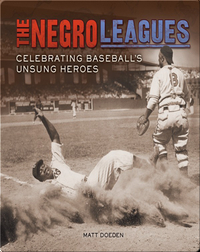 The Negro Leagues: Celebrating Baseball's Unsung Heroes