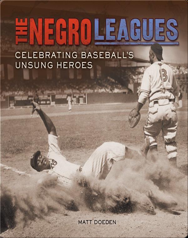 The Negro Leagues: Celebrating Baseball's Unsung Heroes
