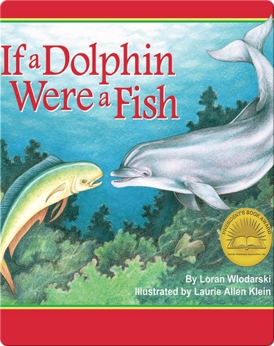 If a Dolphin Were a Fish