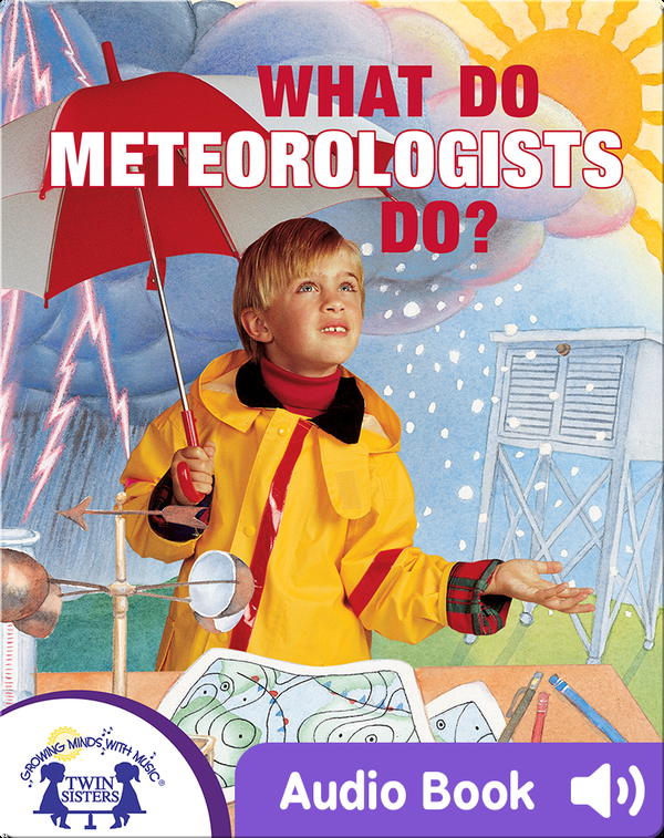 What Do Meteorologists Do?