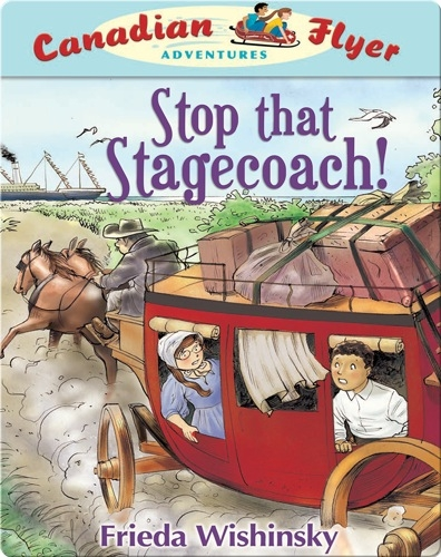 Stop that Stagecoach! (Canadian Flyer Adventures #13)