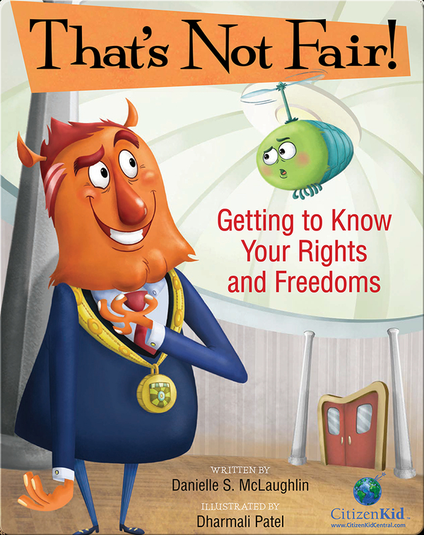 That's Not Fair! Getting to Know Your Rights and Freedoms