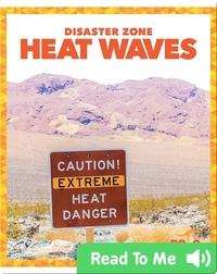 Disaster Zone: Heat Waves