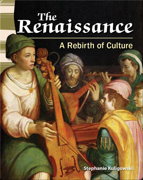 The Renaissance: A Rebirth of Culture