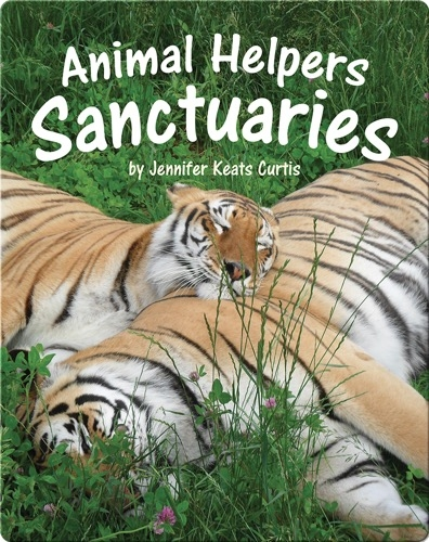 Animal Helpers: Sanctuaries