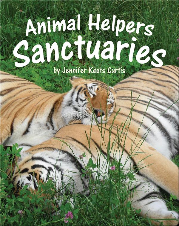 Animal Helpers: Sanctuaries