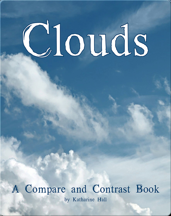 Clouds: A Compare and Contrast Book