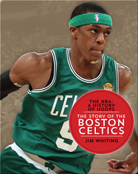 The Story of the Boston Celtics