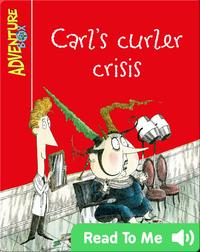Carl's Curler Crisis
