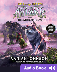 Spirit Animals: Fall of the Beasts #6: The Wildcat's Claw