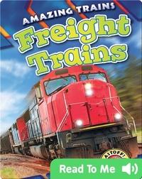 Amazing Trains: Freight Trains