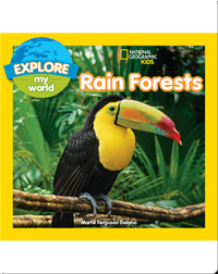Explore My World: Rain Forests