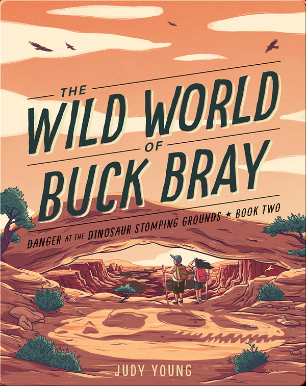 The Wild World of Buck Bray: Danger at the Dinosaur Stomping Grounds