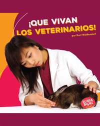 ¡Que vivan los veterinarios! (Hooray for Veterinarians!)