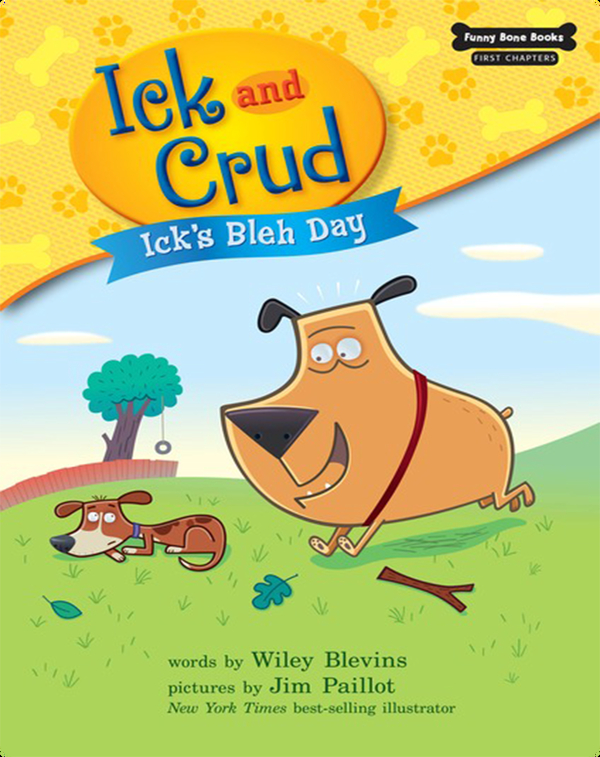 Ick and Crud: Ick's Bleh Day (Book 1)
