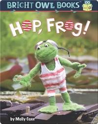 Hop, Frog! A Short Vowel Adventure