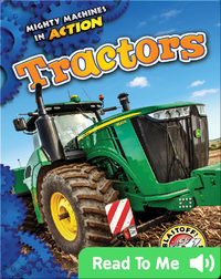 Mighty Machines in Action: Tractors