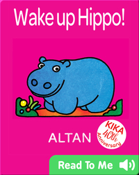 Wake Up Hippo!