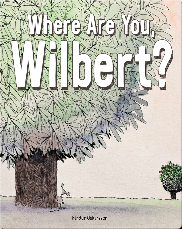 Where Are You, Wilbert?