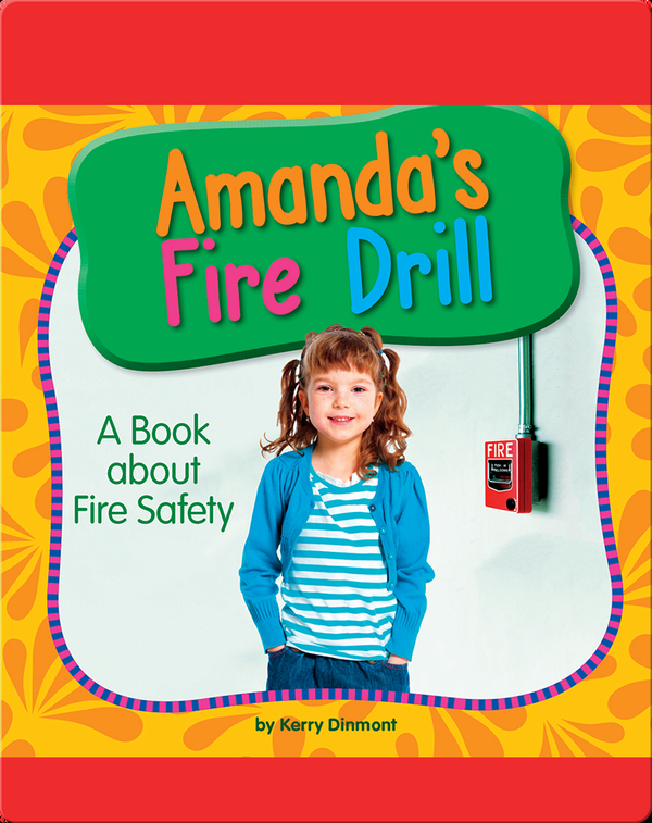 Amanda's Fire Drill: A Book about Fire Safety
