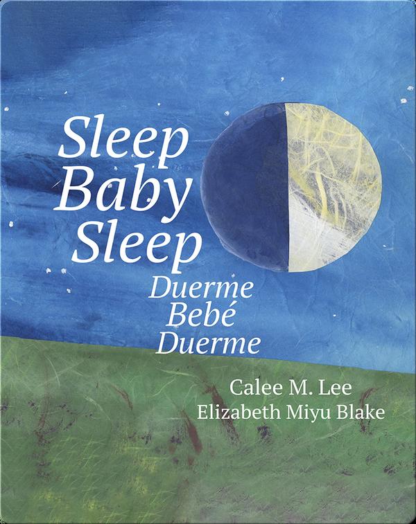 Duerme, bebé, duerme/ Sleep Baby Sleep