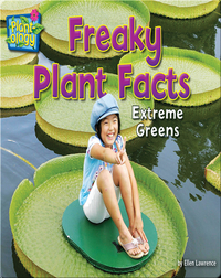 Freaky Plant Facts: Extreme Greens
