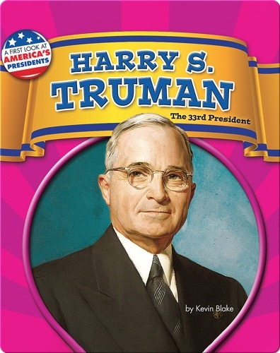 Harry S. Truman: The 33rd President