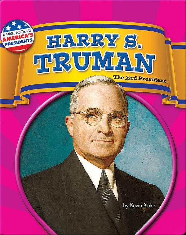 Harry S. Truman: The 33rd President