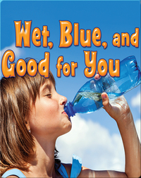 Wet, Blue, and Good for You