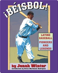 ¡Béisbol! Latino Baseball Pioneers and Legends