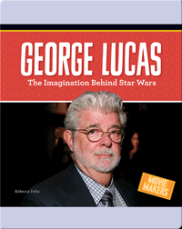 George Lucas: The Imagination Behind Star Wars