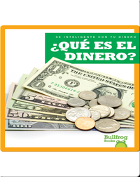 ¿Qué es el dinero? (What Is Money?)