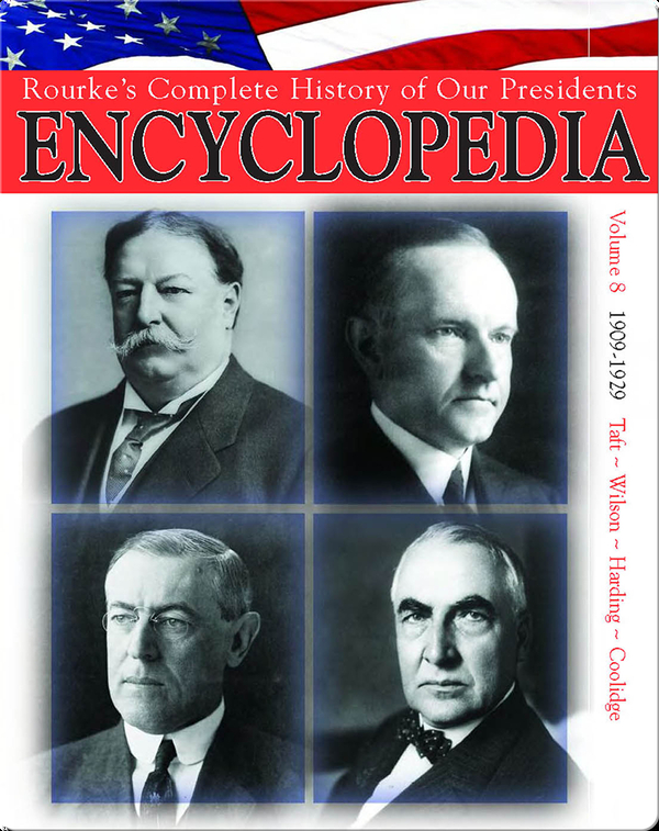 President Encyclopedia 1909-1929